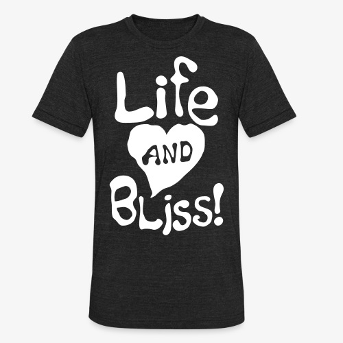 Life And Bliss - Unisex Tri-Blend T-Shirt