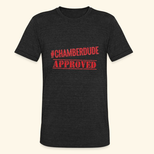 Chamber Dude Approved - Unisex Tri-Blend T-Shirt