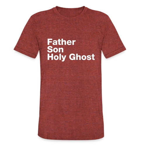 Father Son Holy Ghost - Unisex Tri-Blend T-Shirt