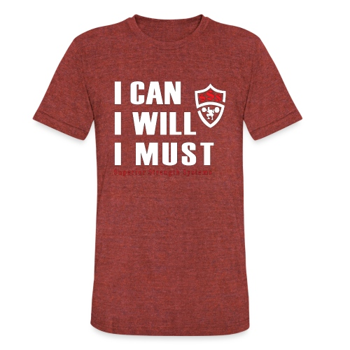 I can I will I must - Unisex Tri-Blend T-Shirt