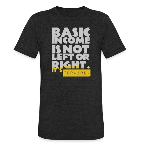 UBI is not Left or Right - Unisex Tri-Blend T-Shirt