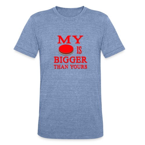 My Button Is Bigger Than Yours - Unisex Tri-Blend T-Shirt