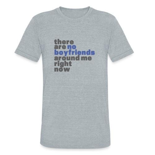 therearenoboyfriendsdark png - Unisex Tri-Blend T-Shirt