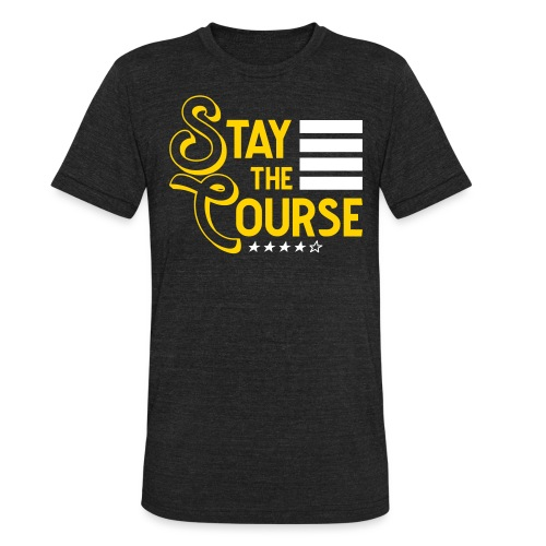 Stay The Course2 - Unisex Tri-Blend T-Shirt