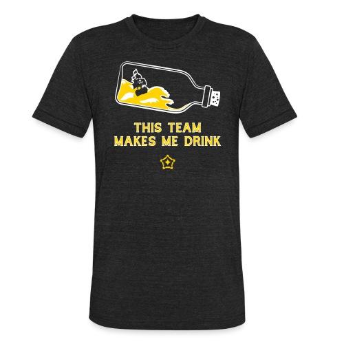 This Team Makes Me Drink - Unisex Tri-Blend T-Shirt