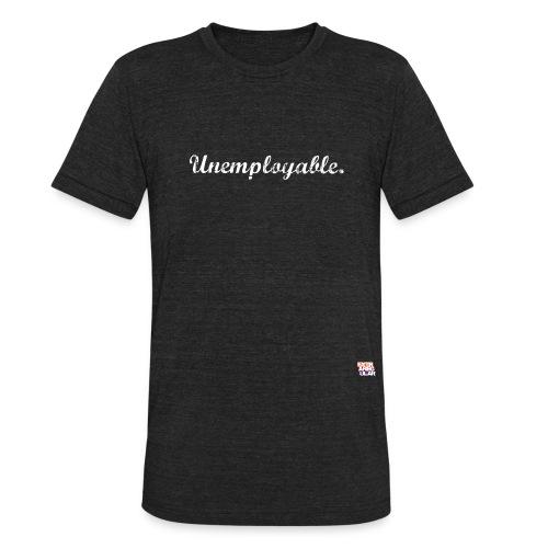 Unemployable - Unisex Tri-Blend T-Shirt