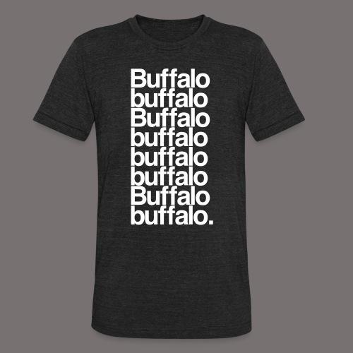 Buffalo buffalo Buffalo - Unisex Tri-Blend T-Shirt