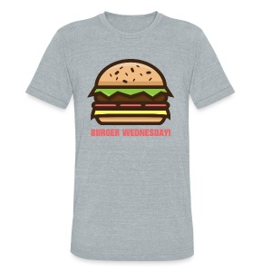 Burger Wednesday! - Unisex Tri-Blend T-Shirt by American Apparel