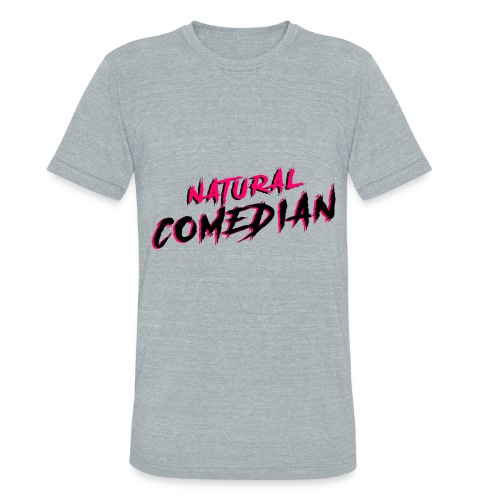 Natural Comedian - Unisex Tri-Blend T-Shirt