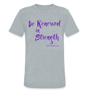 Be Renewed in Strength - Unisex Tri-Blend T-Shirt