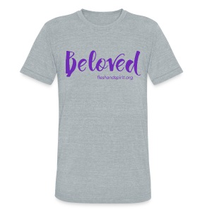 beloved t-shirt - Unisex Tri-Blend T-Shirt by American Apparel