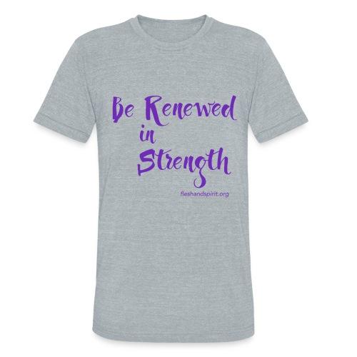 Be Renewed in Strength - Unisex Tri-Blend T-Shirt