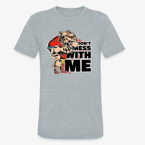 Don't Mess With Me - Unisex Tri-Blend T-Shirt