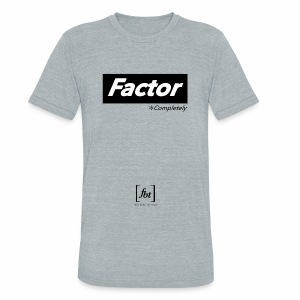 Factor Completely [fbt] - Unisex Tri-Blend T-Shirt by American Apparel