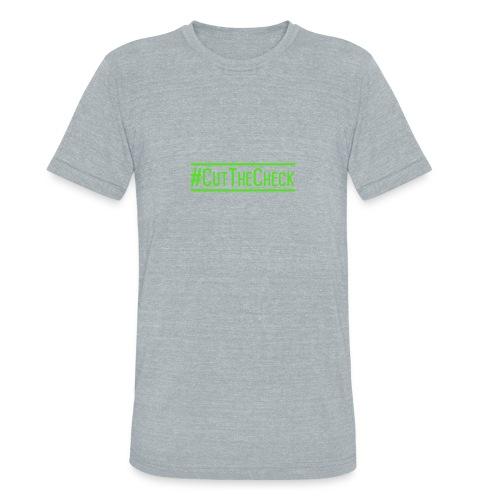Cut The Check - Unisex Tri-Blend T-Shirt