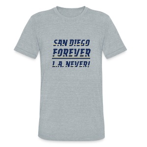 San Diego Forever, L.A. Never! - Unisex Tri-Blend T-Shirt by American Apparel