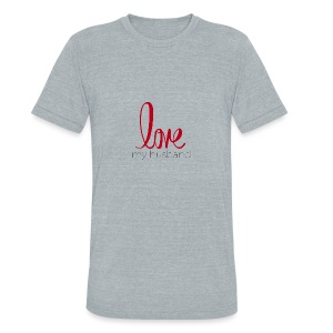 love my husband - Unisex Tri-Blend T-Shirt