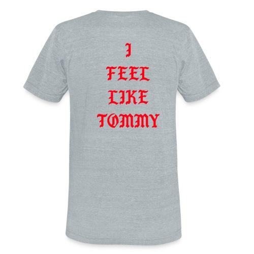 I FEEL LIKE TOMMY LOGO ON THE BACK - Unisex Tri-Blend T-Shirt