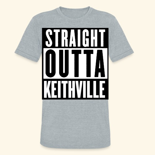 STRAIGHT OUTTA KEITHVILLE - Unisex Tri-Blend T-Shirt
