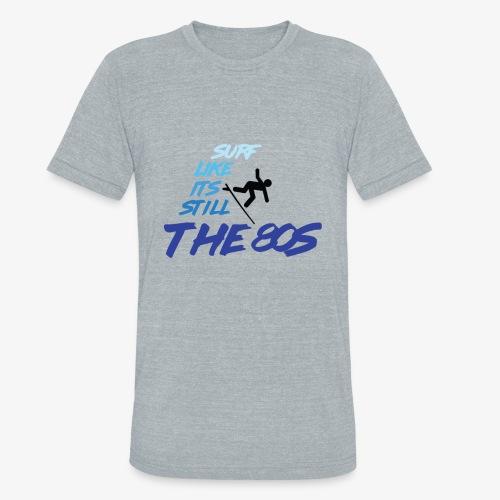 Still the 80s - Unisex Tri-Blend T-Shirt
