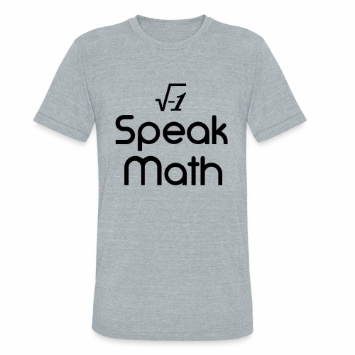 i Speak Math - Unisex Tri-Blend T-Shirt