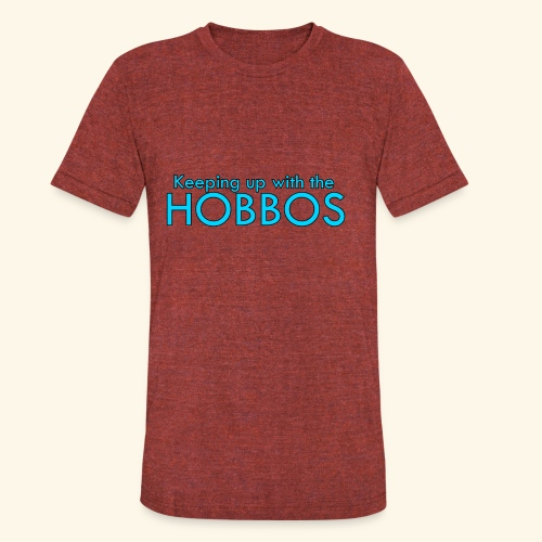 KEEPING UP WITH THE HOBBOS   OFFICIAL DESIGN - Unisex Tri-Blend T-Shirt