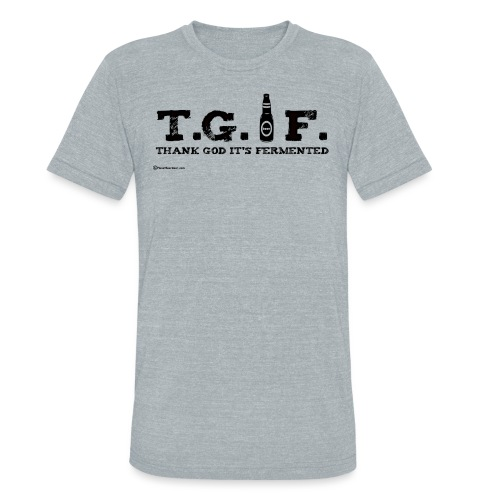 Thank God It's Fermented - Unisex Tri-Blend T-Shirt