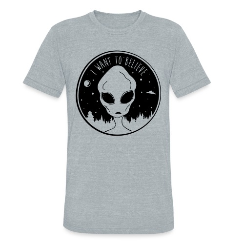 I Want To Believe - Unisex Tri-Blend T-Shirt