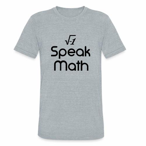 i Speak Math - Unisex Tri-Blend T-Shirt