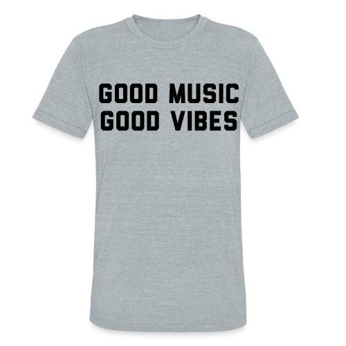 good-music-good-vibes_SS - Unisex Tri-Blend T-Shirt