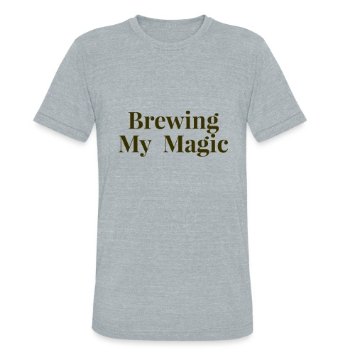 Brewing My Magic Women's Tee - Unisex Tri-Blend T-Shirt