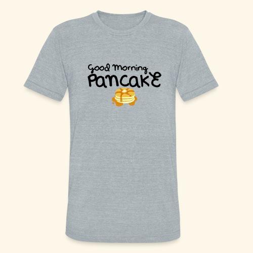 Good Morning Pancake Mug - Unisex Tri-Blend T-Shirt