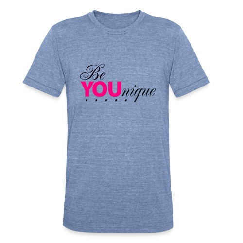 Be Unique Be You Just Be You - Unisex Tri-Blend T-Shirt