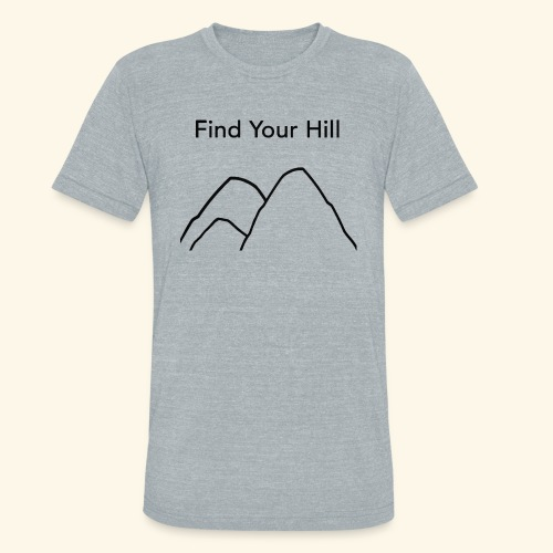 Find Your Hill - Unisex Tri-Blend T-Shirt