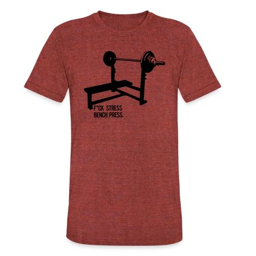F*ck Stress bench press - Unisex Tri-Blend T-Shirt