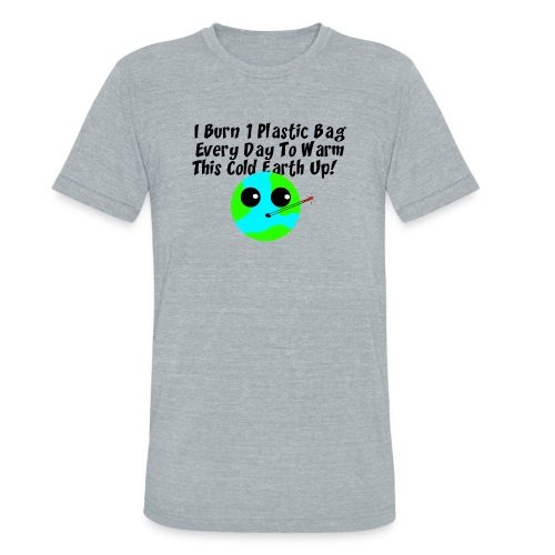 Burn A Bag - Unisex Tri-Blend T-Shirt