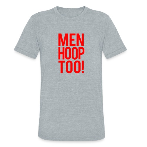 Red - Men Hoop Too! - Unisex Tri-Blend T-Shirt