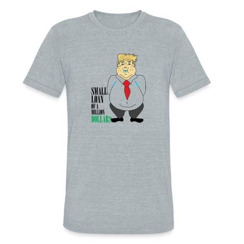 Small Loan Trump - Unisex Tri-Blend T-Shirt