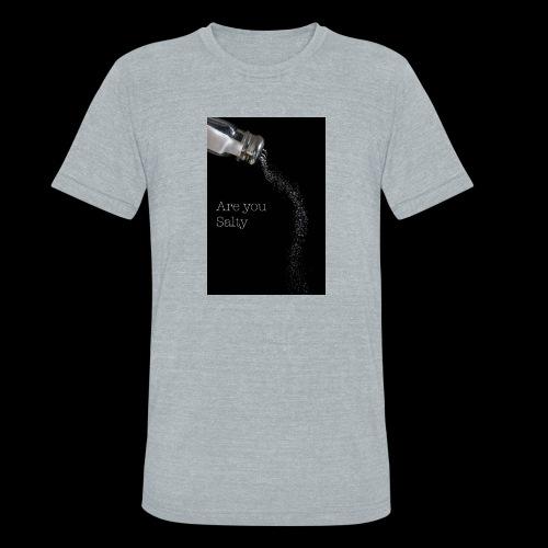 E1EC8123 AF44 4433 A6FE 5DD8FBC5CCFE Are you Salty - Unisex Tri-Blend T-Shirt