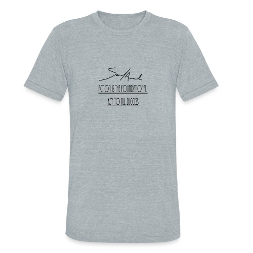 Action is the foundational key to all success - Unisex Tri-Blend T-Shirt