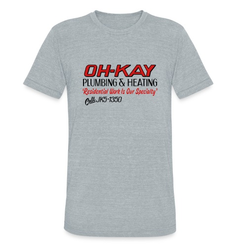 OH KAY Plumbing Heating - Unisex Tri-Blend T-Shirt