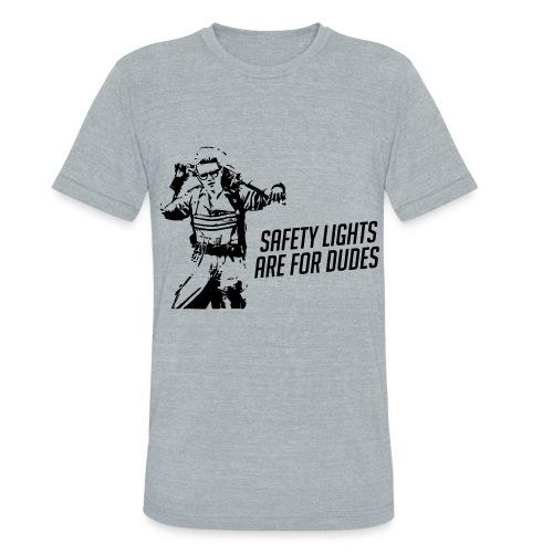 Safety lights r for dudes - Unisex Tri-Blend T-Shirt