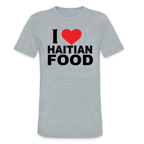 I Love Haitian Food - Unisex Tri-Blend T-Shirt