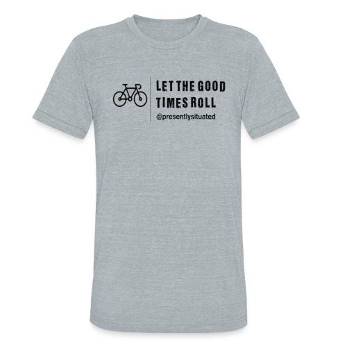 good times bike - Unisex Tri-Blend T-Shirt