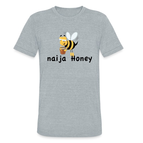 naija honey... - Unisex Tri-Blend T-Shirt