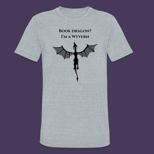 Book Dragon? I'm a Wyvern (black) - Unisex Tri-Blend T-Shirt