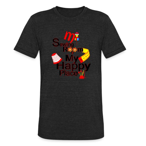 MY SEWING ROOM IS MY HAPPY PLACE - Unisex Tri-Blend T-Shirt