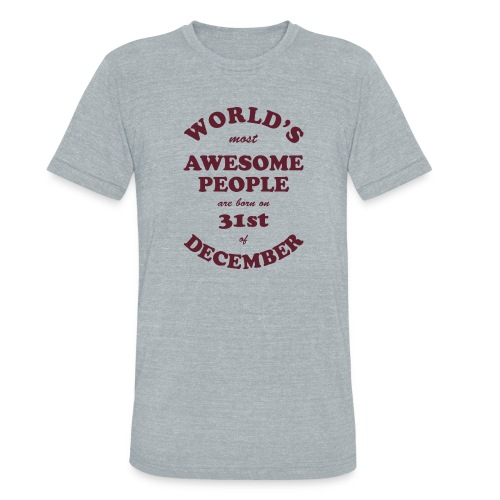 Most Awesome People are born on 31st of December - Unisex Tri-Blend T-Shirt