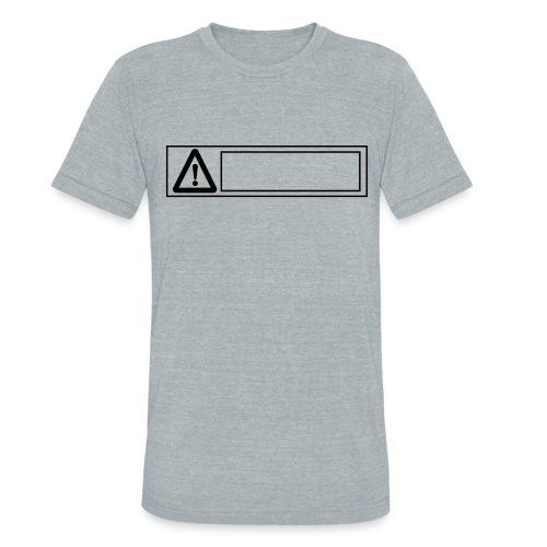 warning sign - Unisex Tri-Blend T-Shirt