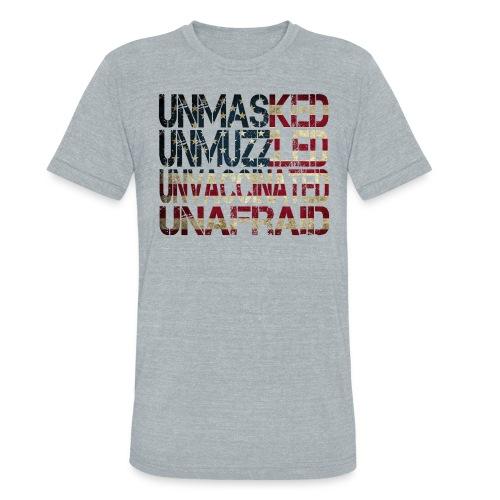Unmasked. Unmuzzled. Unvaccinated. Unafraid. - Unisex Tri-Blend T-Shirt